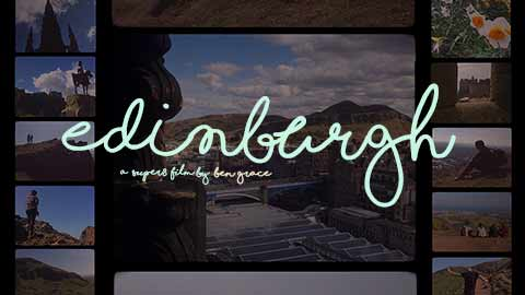 Edinburgh| Postcards From... |Ben Grace Films | BenGrace.co.uk